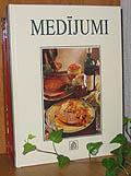 Medījumi. Apstrāde un receptes. 2003. Izdevniecība Jāņa sēta